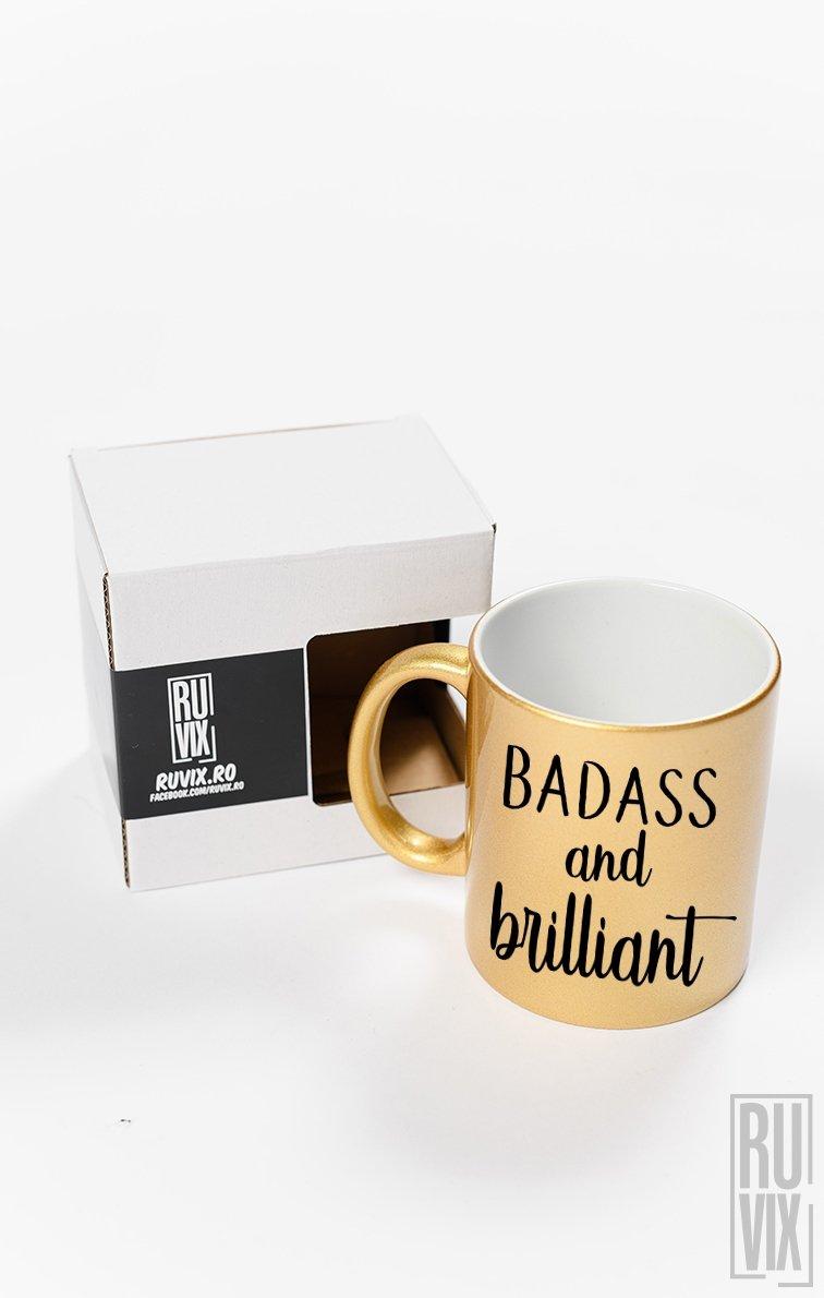 Cană Badass and Brilliant
