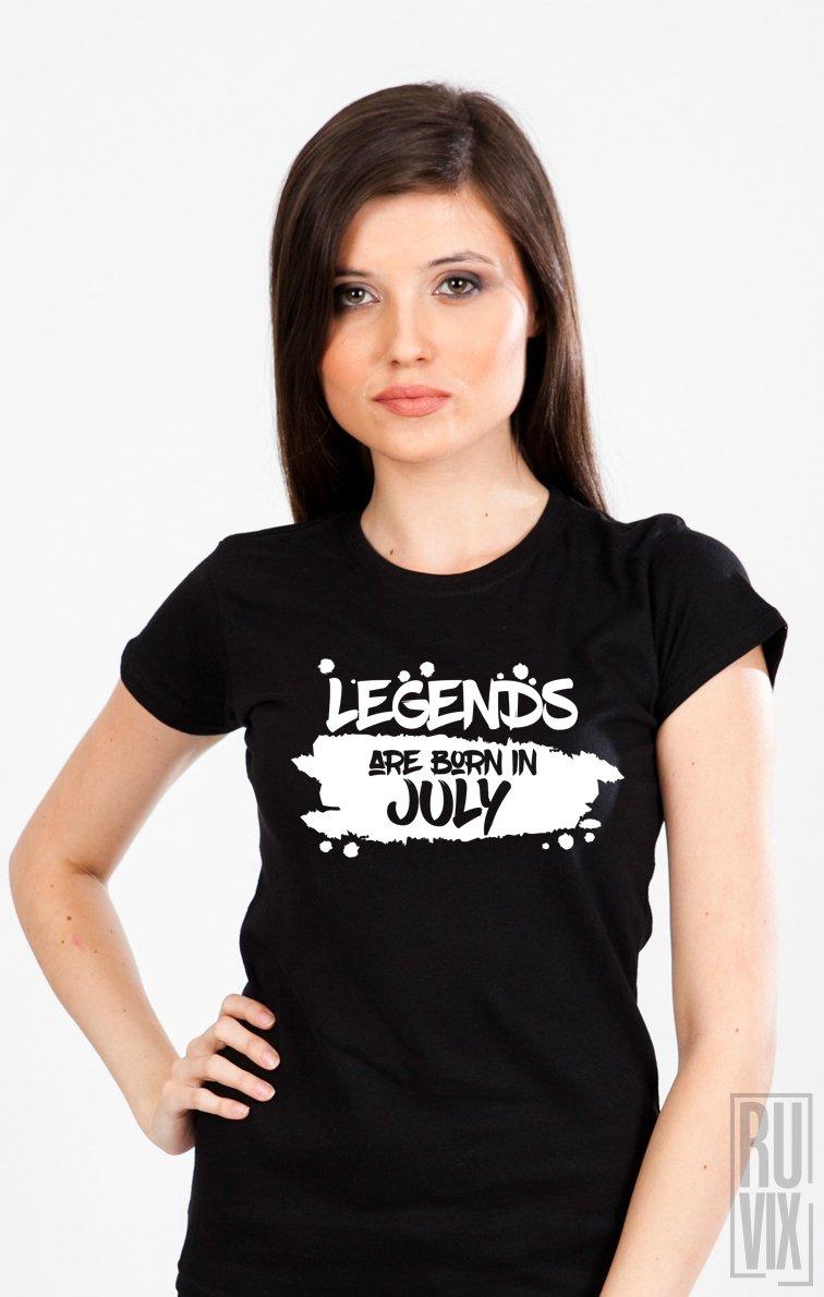Tricou Legends are Born in July