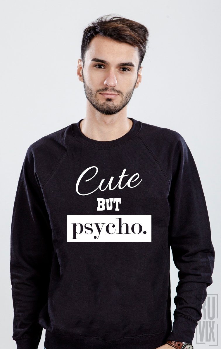 Sweatshirt Cute but Psyco