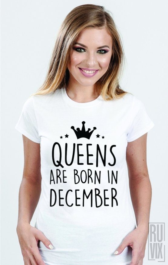 PROMOȚIE Tricou Queens Are Born in December
