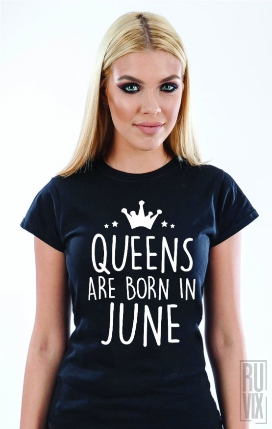 PROMOȚIE Tricou Queens Are Born in June