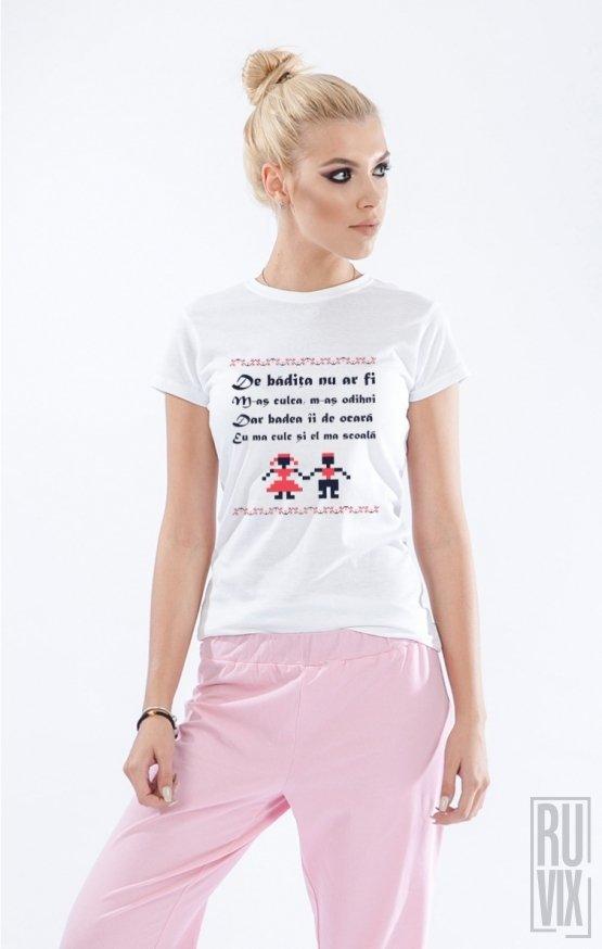 PROMOȚIE Tricou De bădița nu ar fi