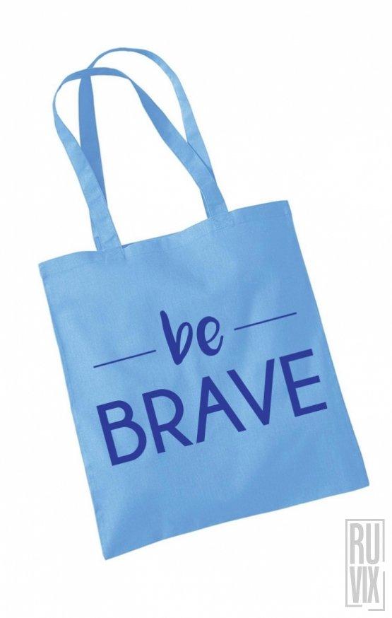 Geantă Be Brave