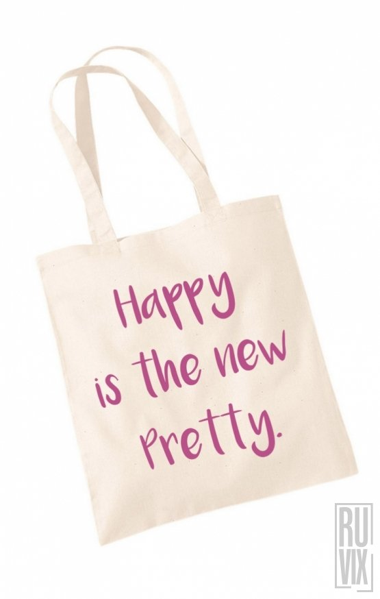 Geantă Happy Is The New Pretty