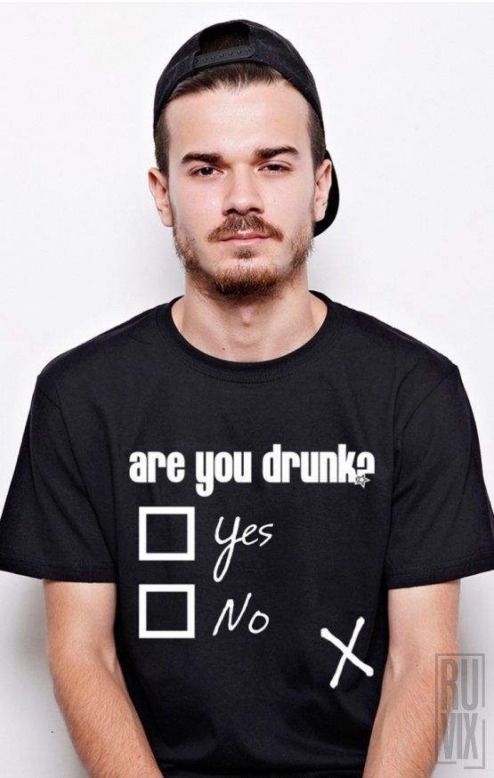 PROMOȚIE Tricou Are You Drunk