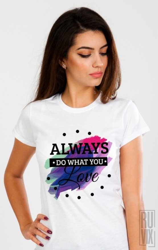 PROMOȚIE Tricou Do What You Love