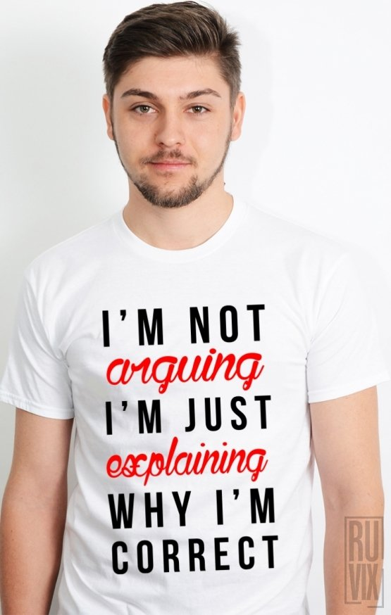 PROMOȚIE Tricou Not Arguing