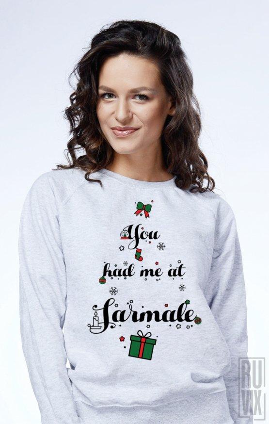 Sweatshirt You Had Me at SARMALE