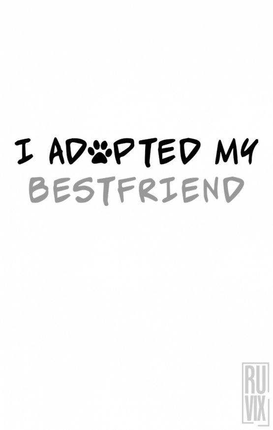 Tricou Adopted My Best Friend