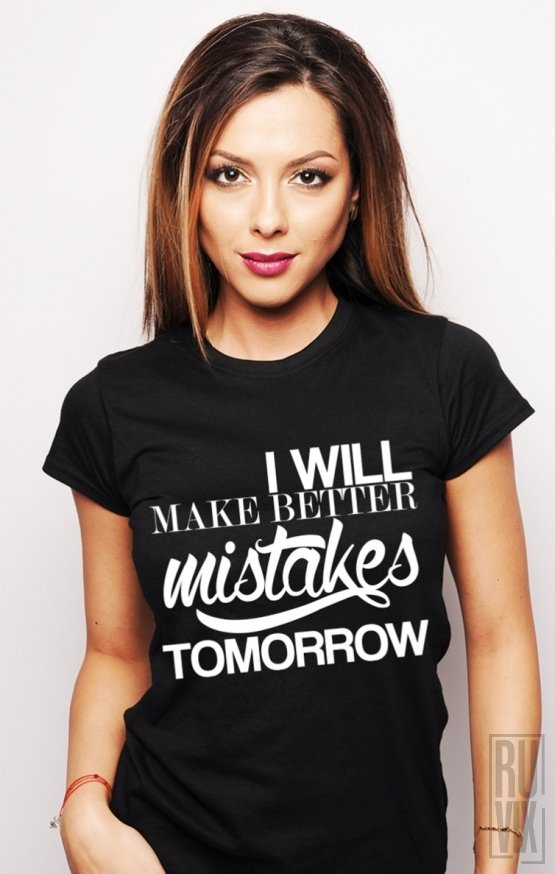 Tricou Better Mistakes