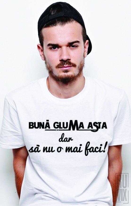Tricou Bună Gluma