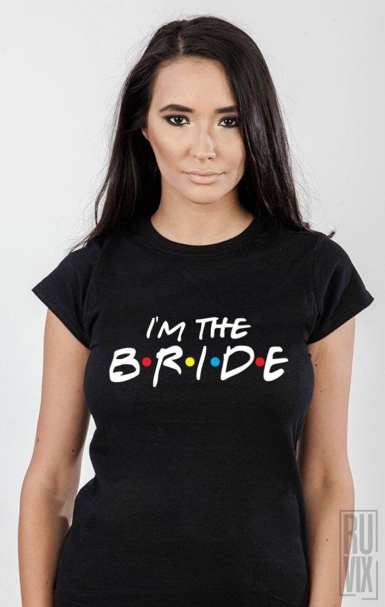 Tricou I'm The Bride