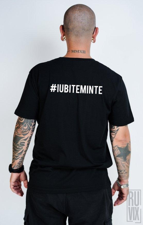 Tricou #IUBITEMINTE BACK