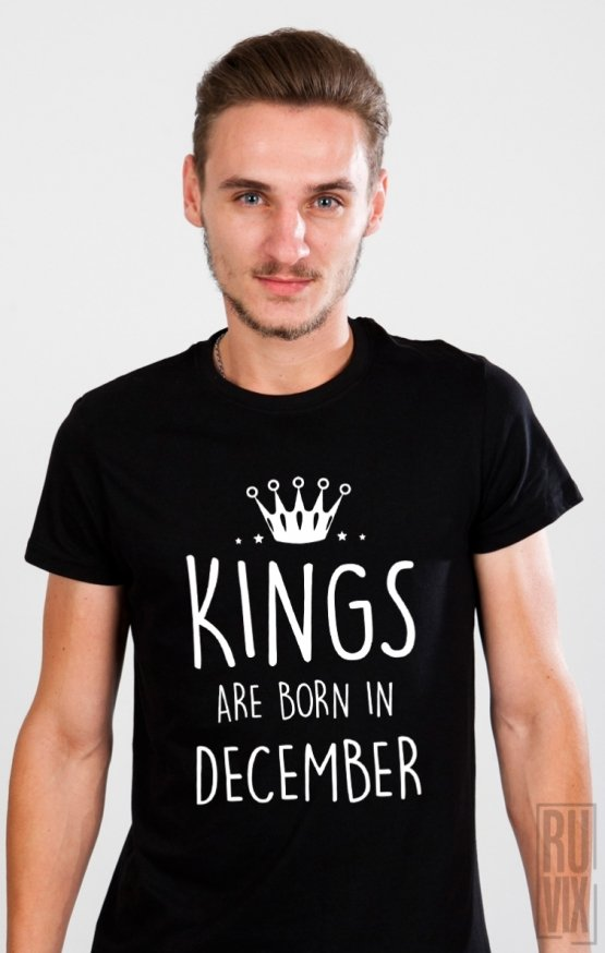 Tricou Kings Are Born in December