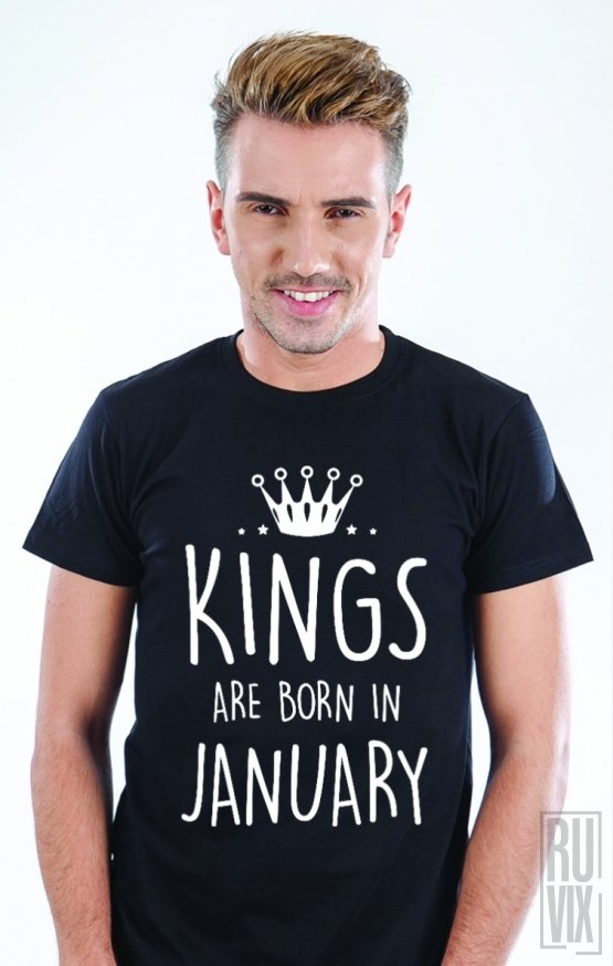 Tricou Kings Are Born In January