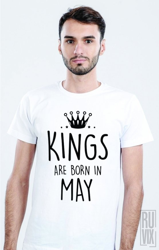 Tricou Kings Are Born in May
