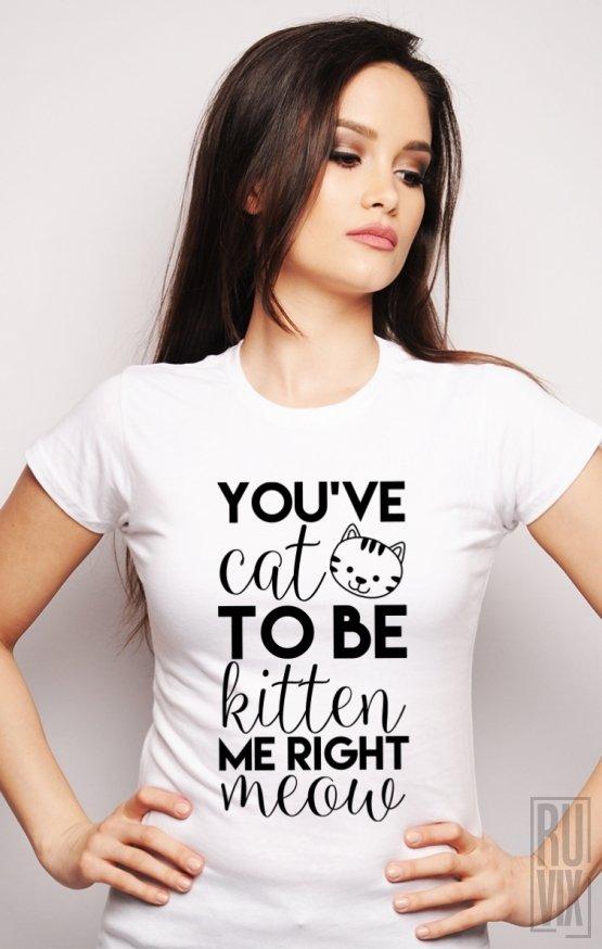 Tricou Kitten Me