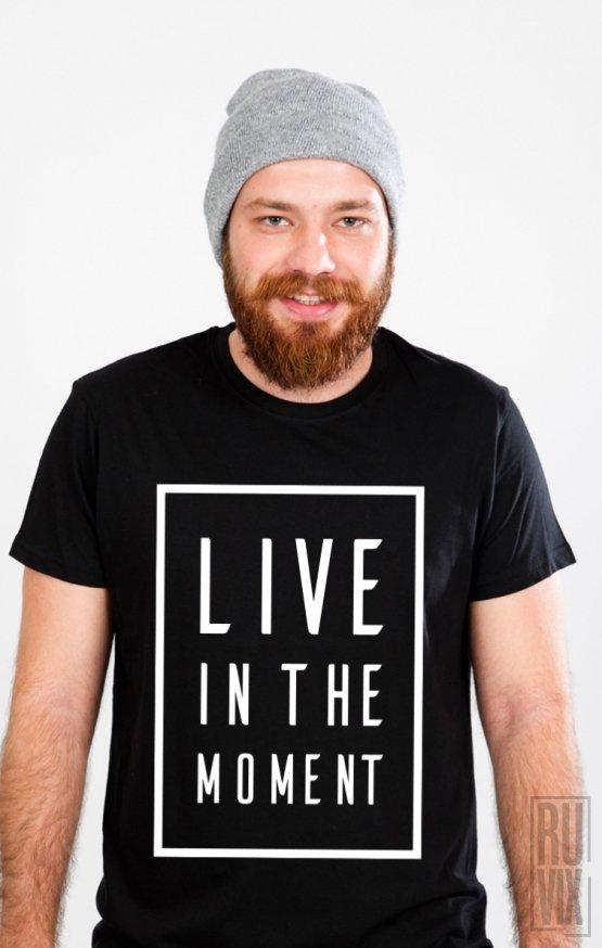 Tricou Live In The Moment