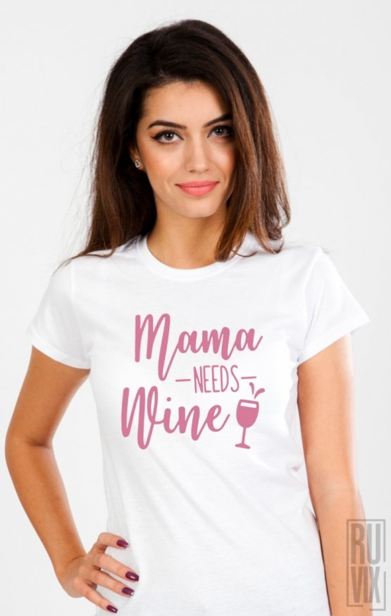 Tricou Mama Needs Wine