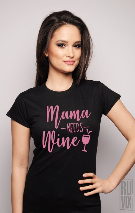 Tricou Mama Needs Wine