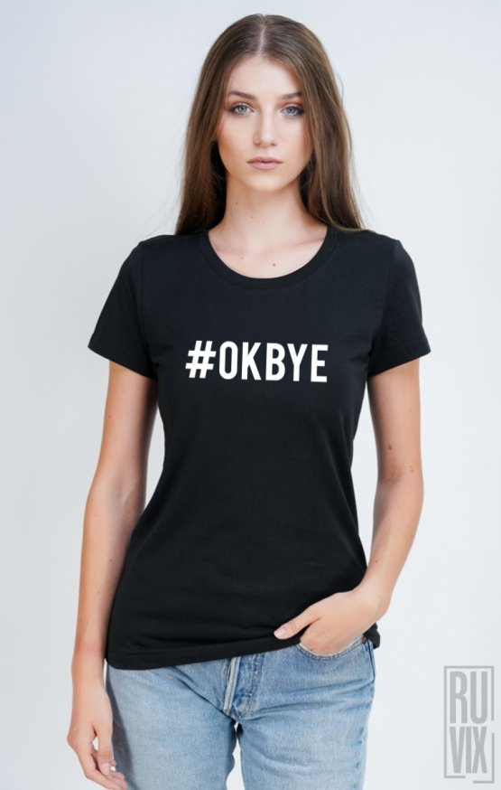 Tricou #OKBYE FRONT