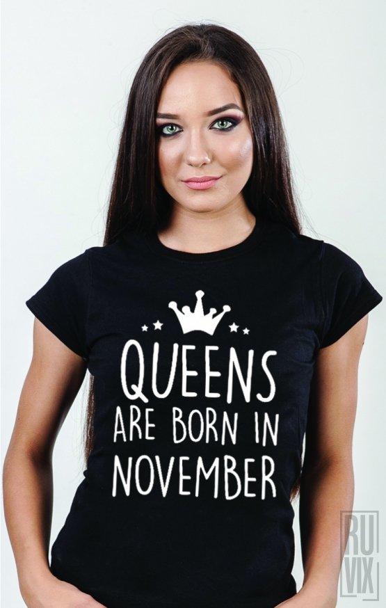Tricou Queens Are Born in November
