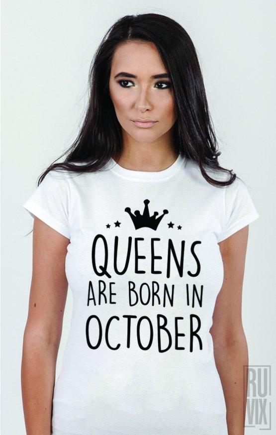 Tricou Queens Are Born in October