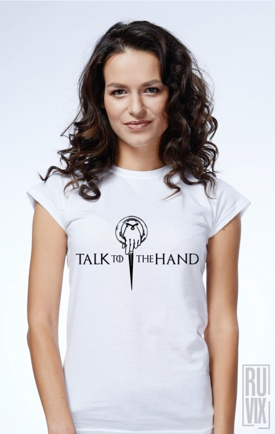 Tricou Talk to the Hand