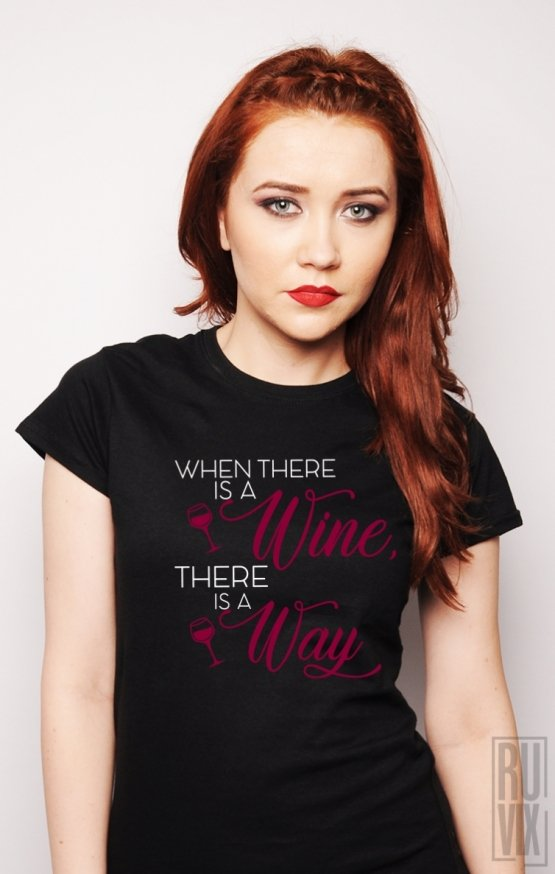 Tricou There Is A Way