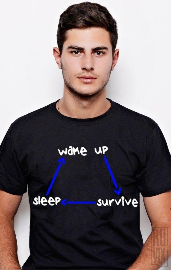 Tricou Wake UP, Survive, Sleep