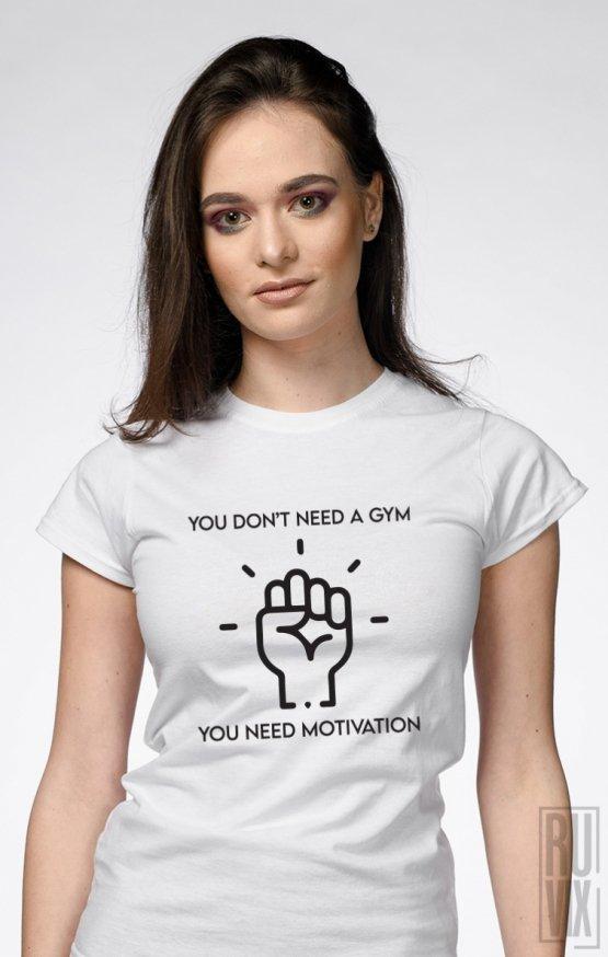 Tricou You Need Motivation