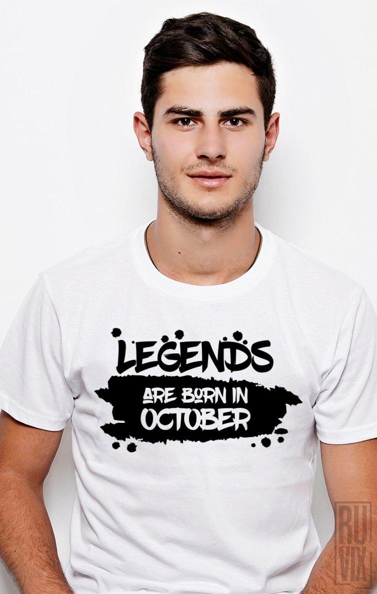 Tricou Legends are Born in October
