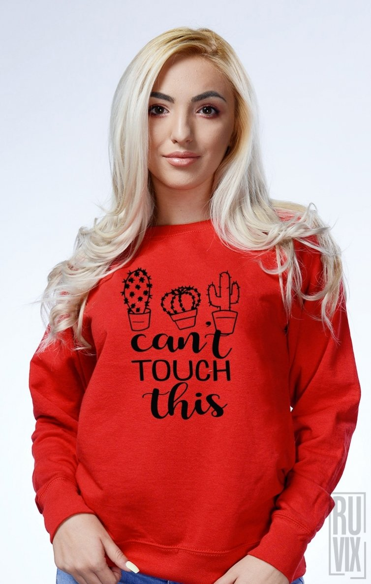 Sweatshirt Can't Touch This