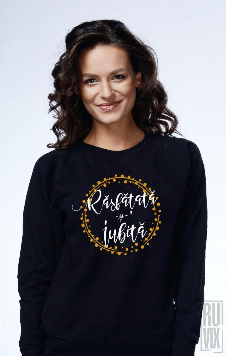 Sweatshirt Răsfățată și Iubită