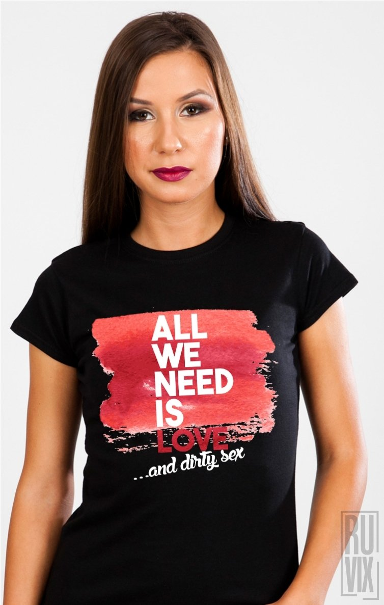 Tricou All We Need
