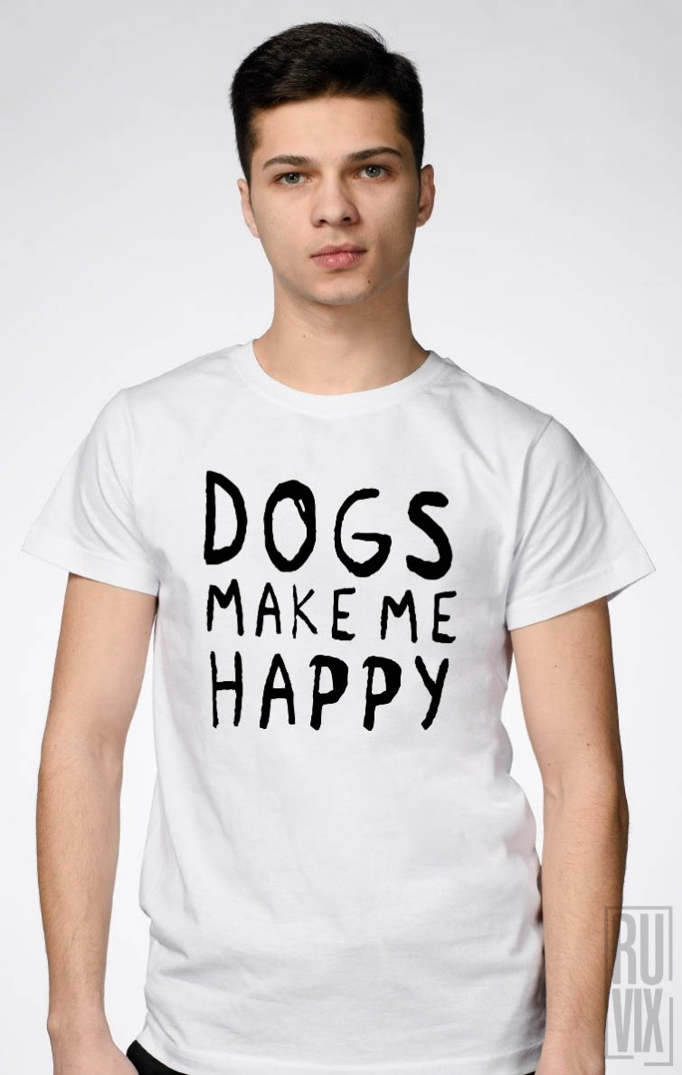 Tricou Dogs Make Me Happy