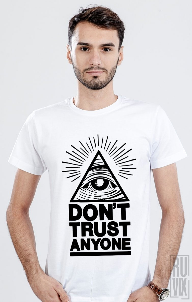 Tricou Don't Trust Anyone
