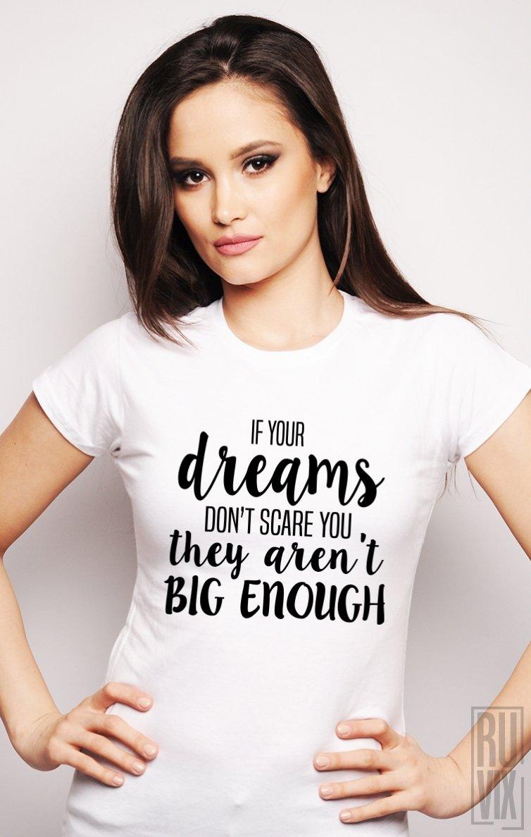 Tricou Dream Big Enough