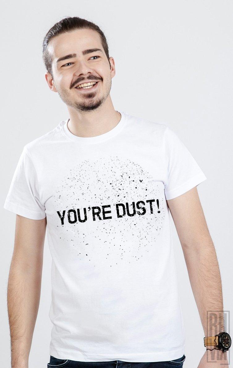 Tricou Ești Praf!
