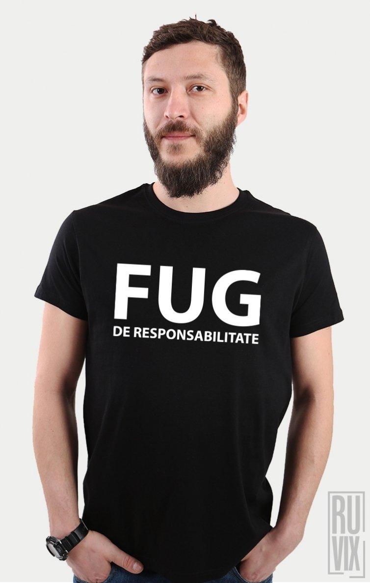 Tricou Fug de Responsabilitate