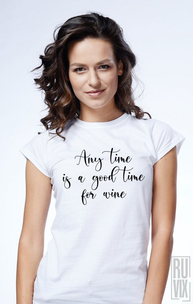 Tricou Good Time For Wine