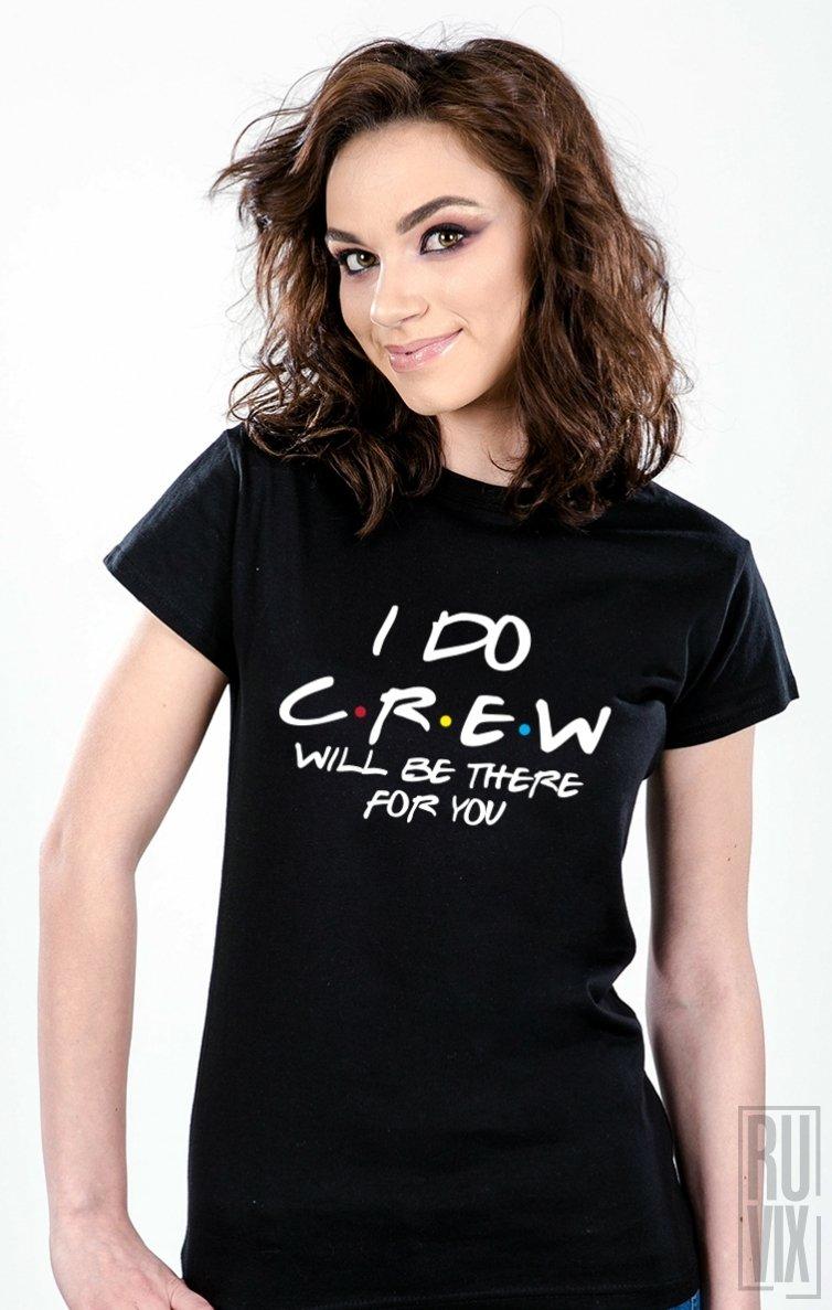 Tricou I Do Crew