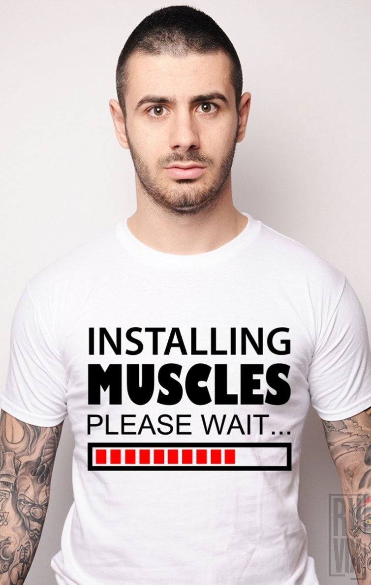 Tricou Installing Muscles