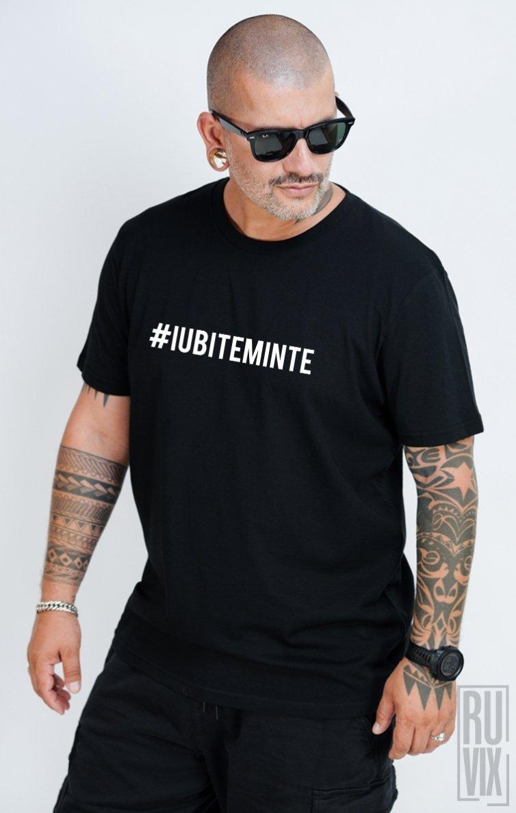 Tricou #IUBITEMINTE FRONT