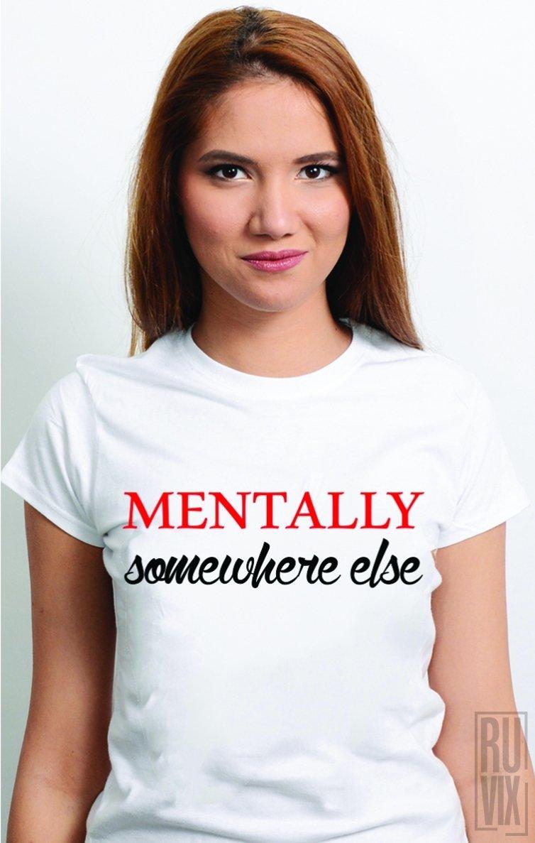 Tricou Mentally