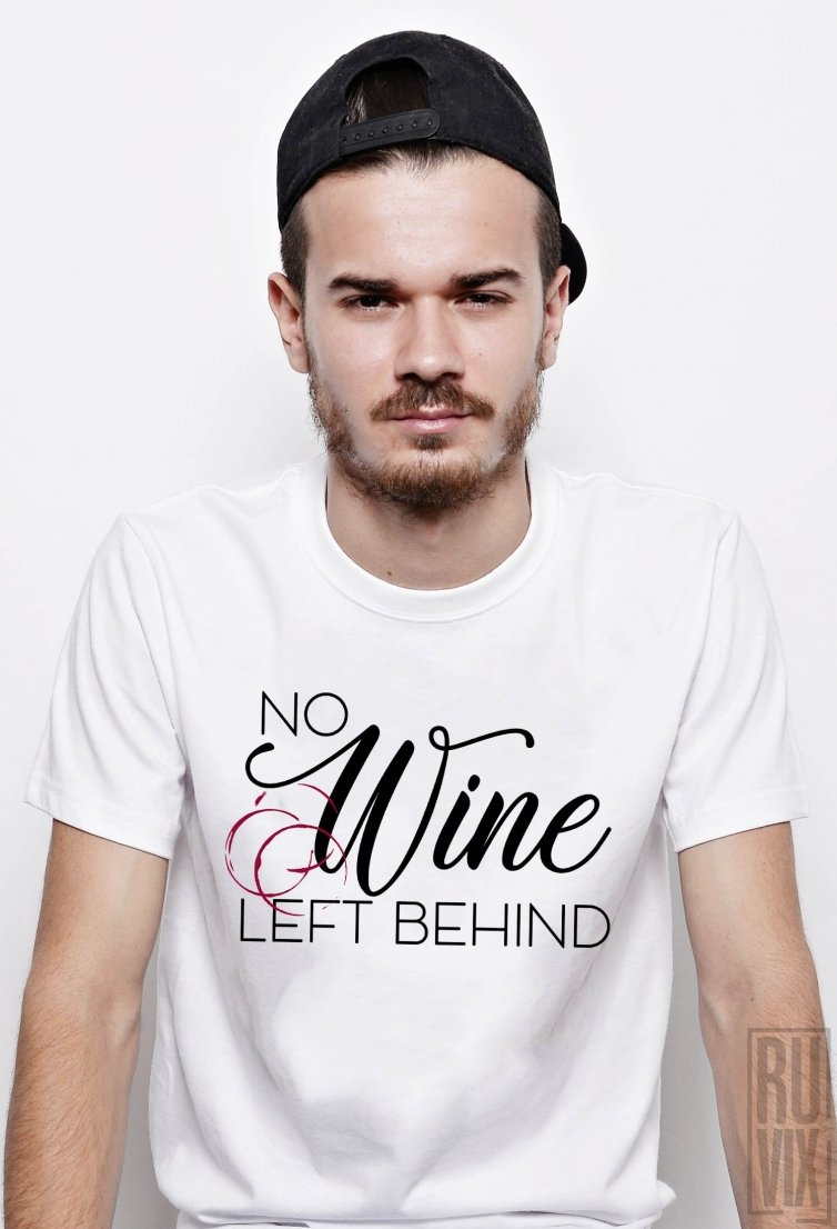 Tricou No Wine Left Behind