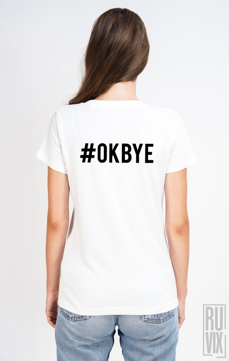 Tricou #OKBYE BACK