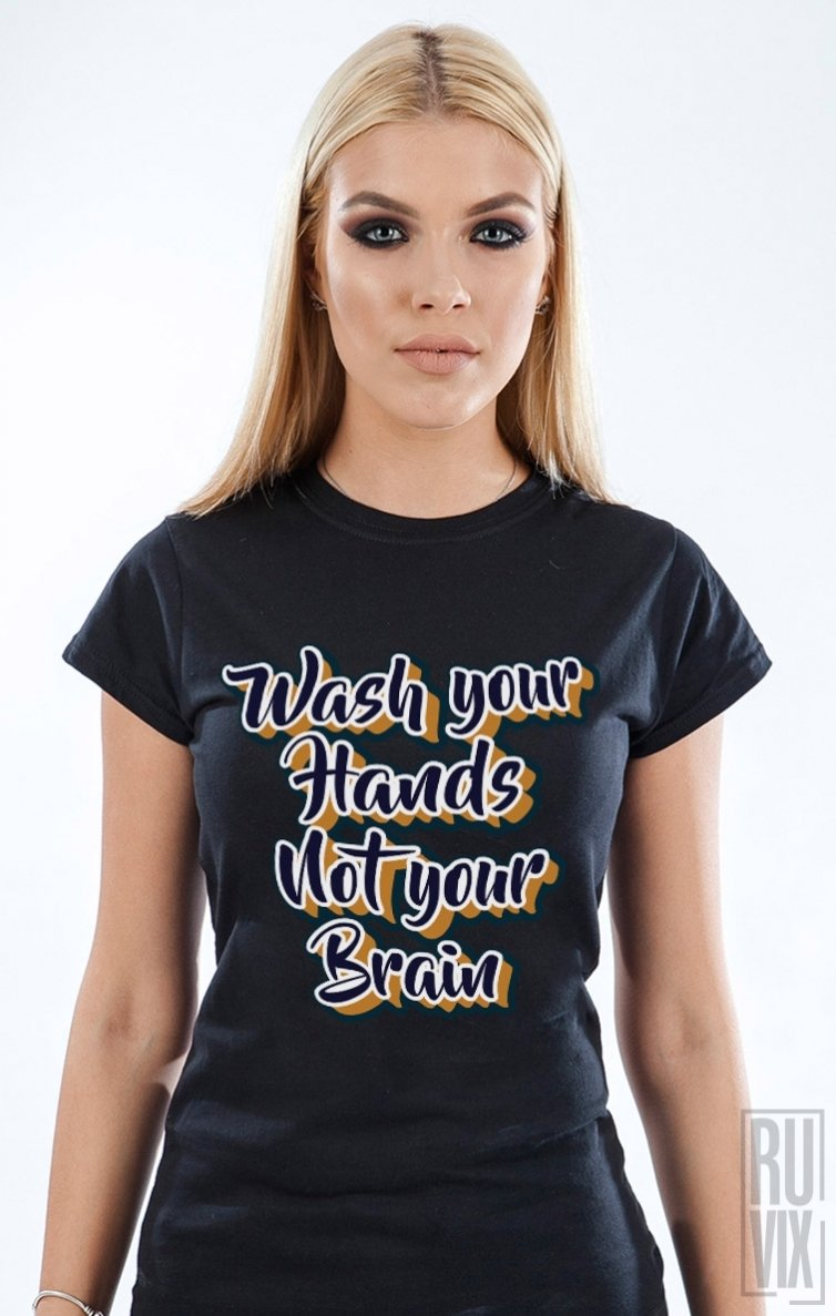 Tricou Wash Your Hands