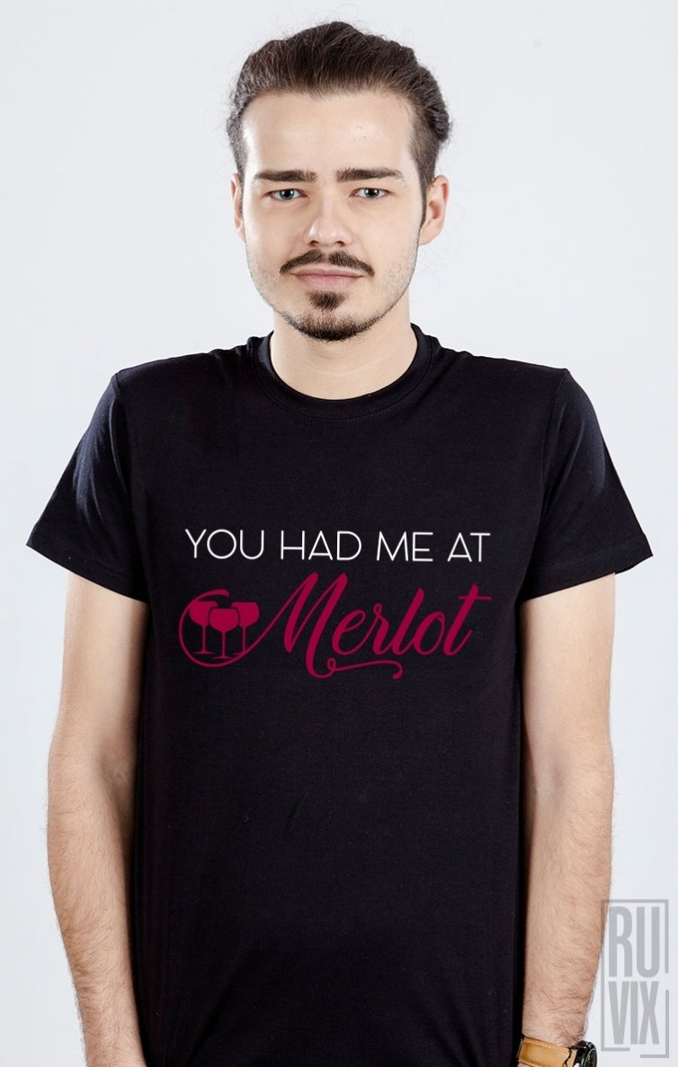 Tricou You Had Me At Merlot