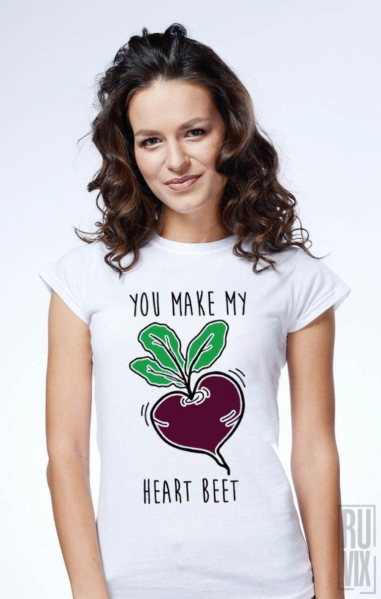 Tricou You Make My Heart Beet